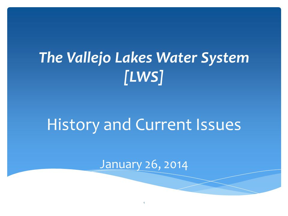 The Vallejo Lakes Water System [LWS]